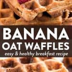 photo collage of banana oatmeal waffles with text overlay