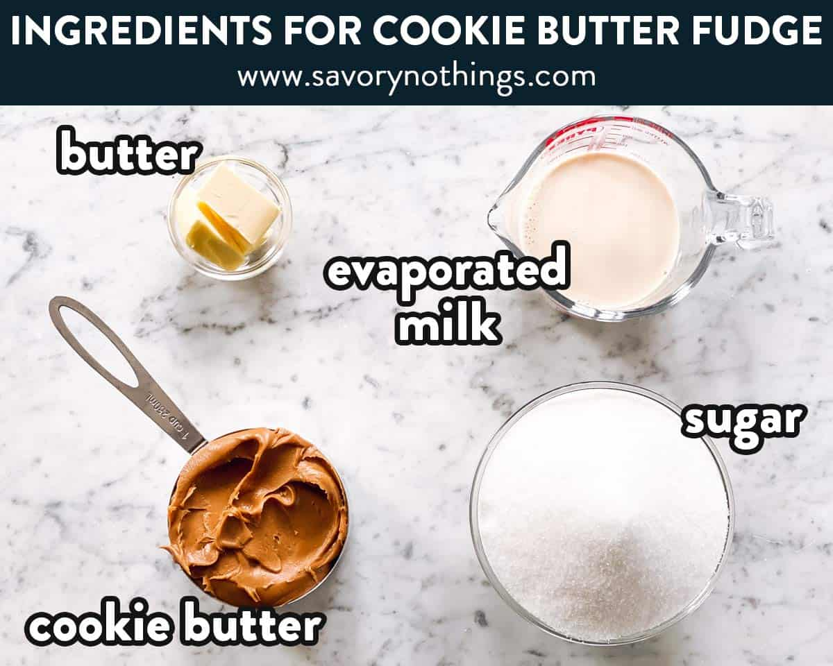 ingredients for cookie butter fudge with text labels