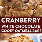 photo collage of cranberry oatmeal bars with text layover saying cranberry white chocolate gooey oatmeal bars