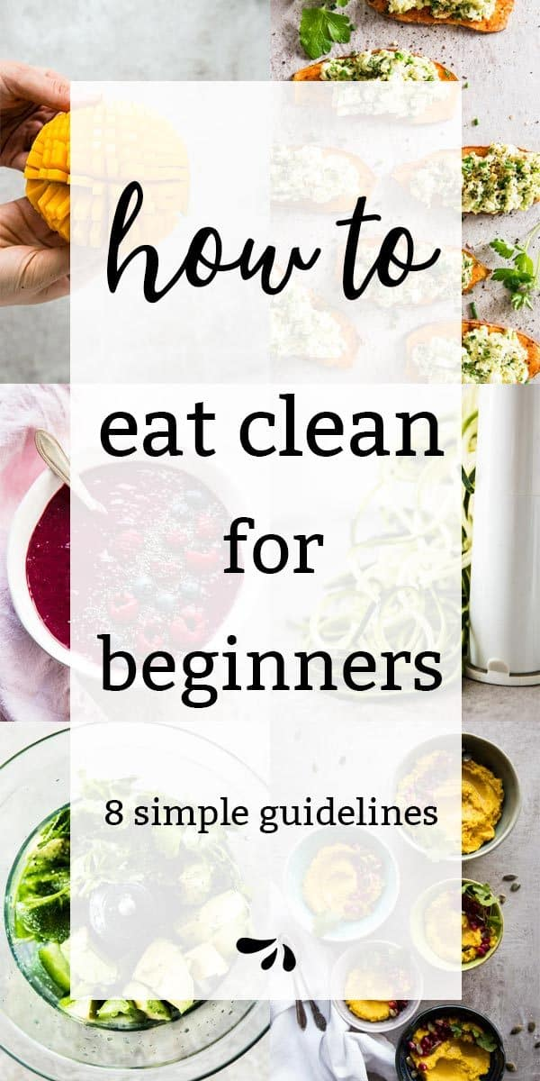 What is Clean Eating for Beginners: 8 Simple Guidelines