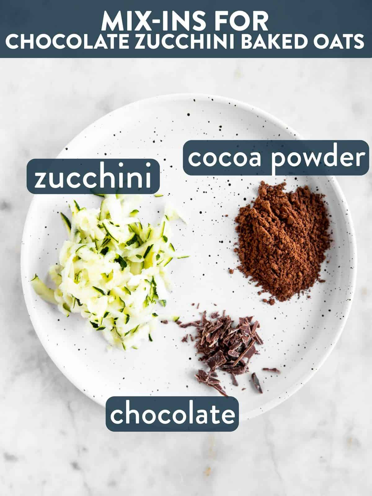 mix-ins for chocolate zucchini baked oats on white plate with text labels