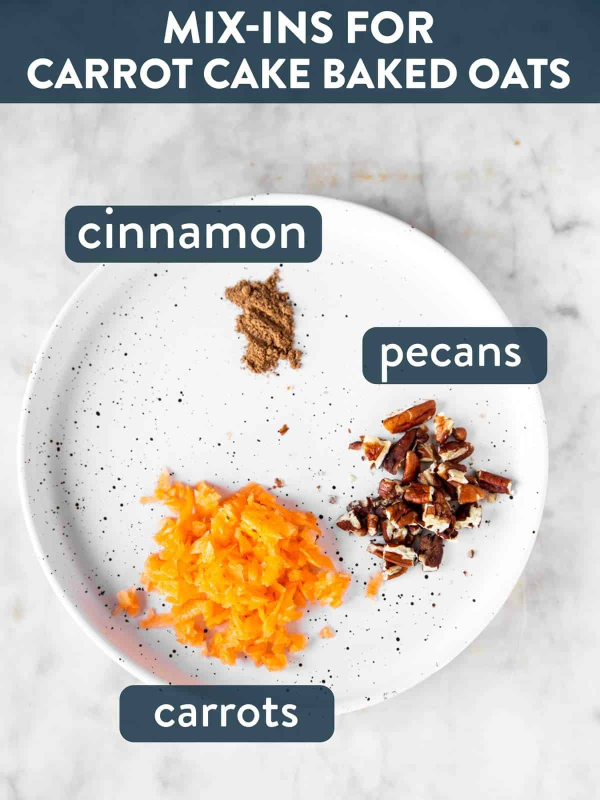 mix-ins for carrot cake baked oats on white plate with text labels