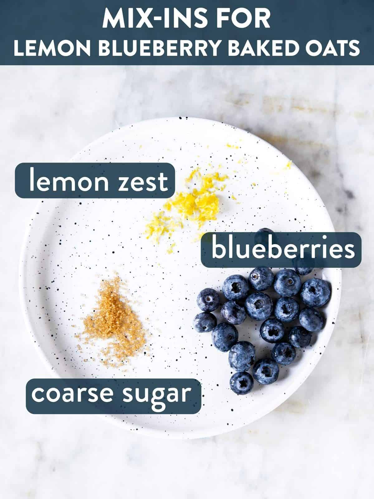 mix-ins for blueberry baked oats on white plate with text labels